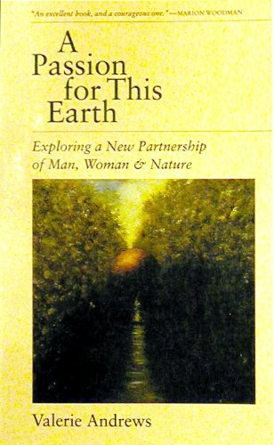 9780062500687: A Passion for This Earth: Exploring a New Partnership of Man, Woman, and Nature