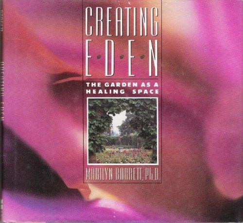 9780062500762: Creating Eden: The Garden As a Healing Space