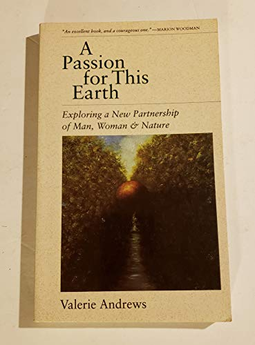 9780062500854: Passion for This Earth: Exploring a New Partnership of Man, Woman & Nature