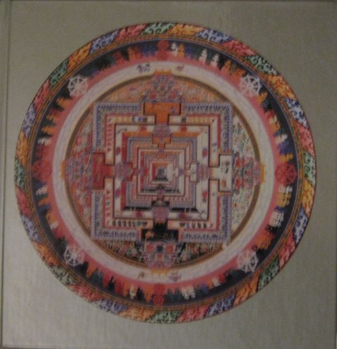 Wheel of Time, Sand Mandala: The Visual Scripture of Tibetan Buddhism. Foreword By the XIV Dalai ...