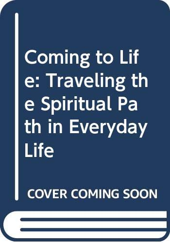 9780062500908: Coming to Life: Traveling the Spiritual Path in Everyday Life