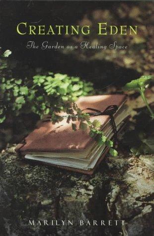 9780062500915: Creating Eden: Garden as a Healing Space