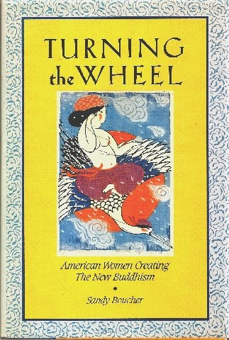 Turning the Wheel: American Women Creating the New Buddhism (SIGNED)