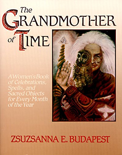 9780062501097: Grandmother of Time: A Woman's Book of Celebrations, Spells, and Sacred Objects for Every Month of the Year