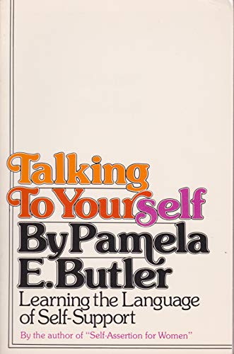 9780062501226: Talking to yourself: Learning the language of self-support