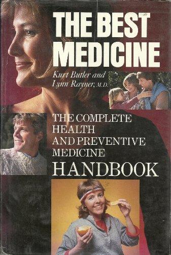 9780062501233: The Best Medicine: The Complete Health and Preventive Medicine Handbook