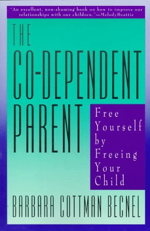9780062501264: The Co-Dependent Parent: Free Yourself by Freeing Your Child