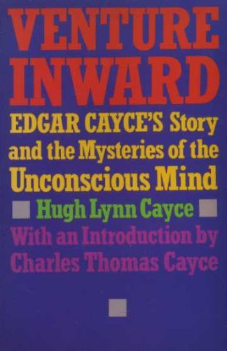 9780062501318: Venture Inward: Edgar Cayce's Story and the Mysteries of the Unconscious Mind