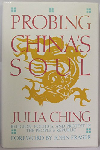 9780062501394: Probing China's Soul: Religion, Politics, and the Protest in the People's Republic