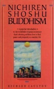 9780062501431: Nichiren Shoshu Buddhism: A Popular Introduction to the Worldwide Religious Movement That's Showing Millions How to Find Peace and Prosperity in Everyday Life