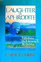 9780062501479: Laughter of Aphrodite: Reflections on a Journey to the Goddess