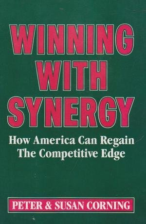 9780062501554: Winning With Synergy: How America Can Regain the Competitive Edge