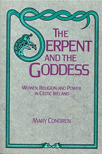 9780062501561: The Serpent and the Goddess: Women, Religion, and Power in Celtic Ireland