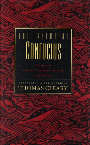 9780062501578: The Essential Confucius: The Heart of Confucius' Teachings in Authentic I Ching Order (Chinese Edition)