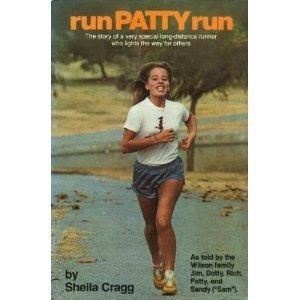 9780062501608: Run Patty Run: The Story of a Very Special Long-Distance Runner Who Lights the Way for Others