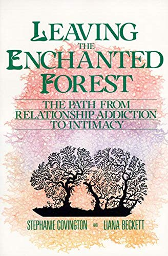 9780062501639: Leaving the Enchanted Forest: The Path from Relationship Addiction to Intimacy