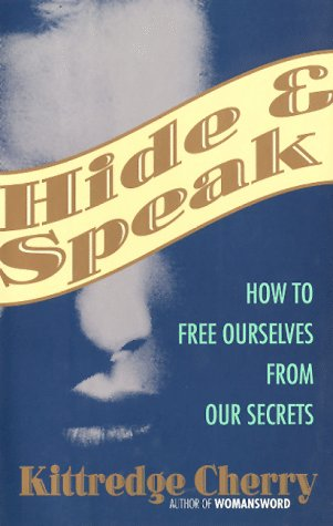 9780062501653: Hide and Speak: How to Free Ourselves from Our Secrets