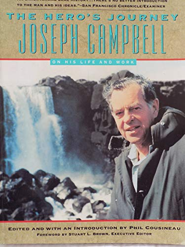 9780062501714: The Hero's Journey: Joseph Campbell on His Life and Work: The World of Joseph Campbell
