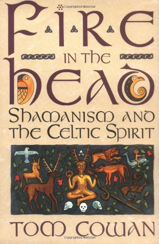 9780062501745: Fire in the Head: Shamanism and the Celtic Spirit