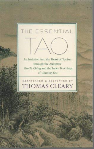 9780062501776: The Essential Tao: An Initiation into the Heart of Taoism Through the Authentic Tao Te Ching and the Inner Teachings of Chuang-tzu - A Compendium of Ethical Wisdom