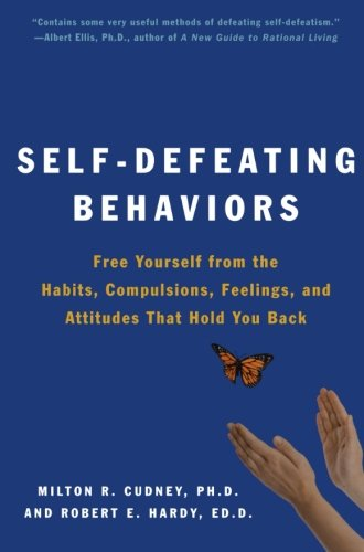 9780062501974: Self-Defeating Behaviors: Free Yourself from the Habits, Compulsions, Feelings, and Attitudes That Hold You Back