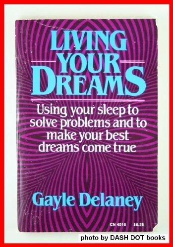 9780062502018: Living Your Dreams Using Your Sleep Prob
