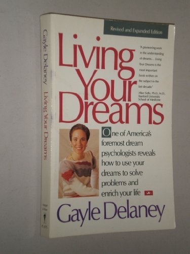 9780062502025: Living Your Dreams: Using Sleep to Solve Problems and Enrich You Life