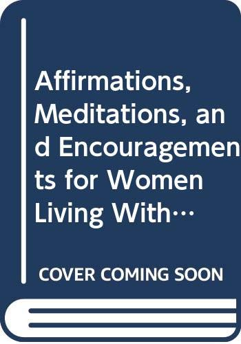 9780062502094: Affirmations, Meditations, and Encouragements for Women Living With Breast Cancer