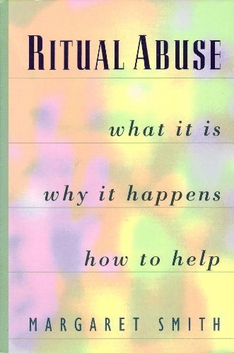 9780062502148: Ritual Abuse: What It Is, Why It Happens, and How to Help