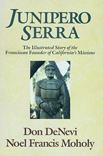 9780062502285: Junipero Serra: The Illustrated Story of the Franciscan Founder of California's Missions