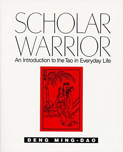 Scholar Warrior: An Introduction to the Tao: Ming-Dao Deng