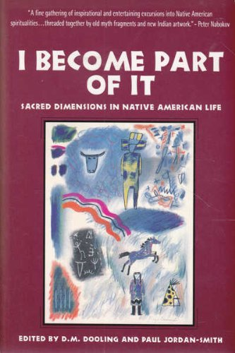 9780062502353: I Become Part of It: Sacred Dimensions in Native American Life