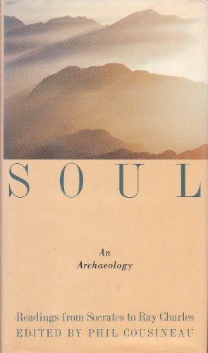 [signed] Soul: An Archaeology- Readings from Socrates to Ray Charles