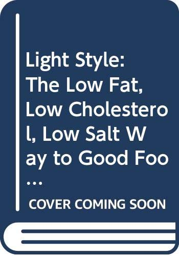 9780062502414: Light Style: The Low Fat, Low Cholesterol, Low Salt Way to Good Food and Good Health (Completely Revised and Updated)
