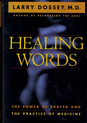 9780062502513: Healing Words: The Power of Prayer and the Practice of Medicine