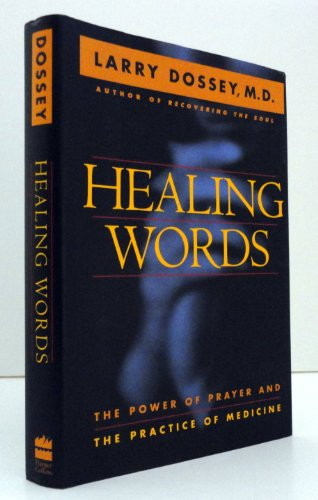 HEALING WORDS The Power of Prayer and the Practice of Medecine