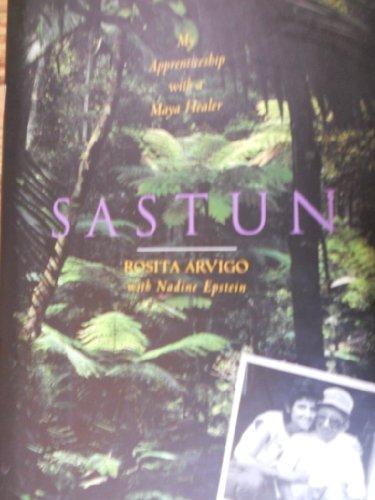 9780062502551: Sastun: My Apprenticeship With a Maya Healer