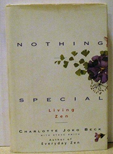 Nothing Special: Living Zen: Charlotte Joko Beck; Steve Smith