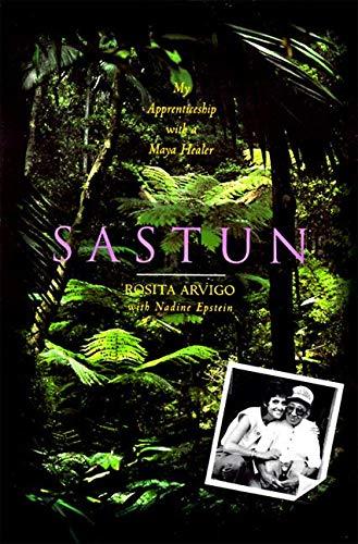 9780062502599: Sastun: My Apprenticeship with a Maya Healer