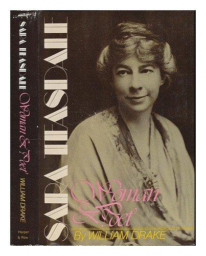 Sara Teasdale: Woman and Poet: William Drake
