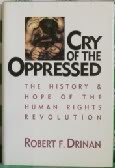 9780062502612: Cry of the Oppressed: History and Hope of the Human Rights Revolution
