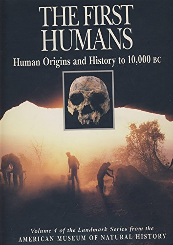 9780062502650: The First Humans: Human Origins and History to 10,000 B.C. (Illustrated History of Humankind, Vol. 1)