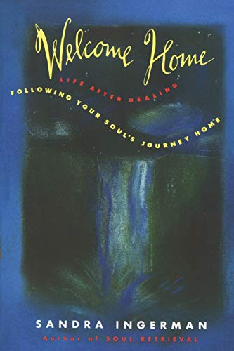 9780062502674: Welcome Home: Following Your Soul's Journey Home