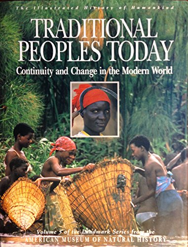 9780062502681: Traditional Peoples Today: Continuity and Change in the Modern World (Illustrated History of Humankind, Vol. 5)