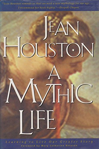 9780062502810: A Mythic Life: Learning to Live Our Greater Story