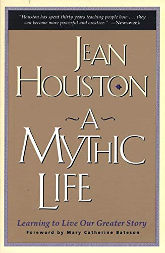 9780062502827: A Mythic Life: Learning to Live Our Greater Story
