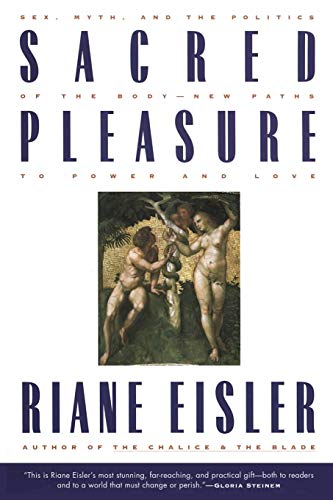 9780062502834: Sacred Pleasure: Sex, Myth, and the Politics of the Body--New Paths to Power and Love