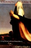 Enduring Grace: Living Portraits of Seven Women Mystics: Flinders, Carol Lee