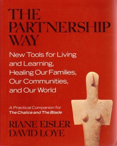 9780062502902: The Partnership Way: New Tools for Living & Learning : A Pracitcal Companion for