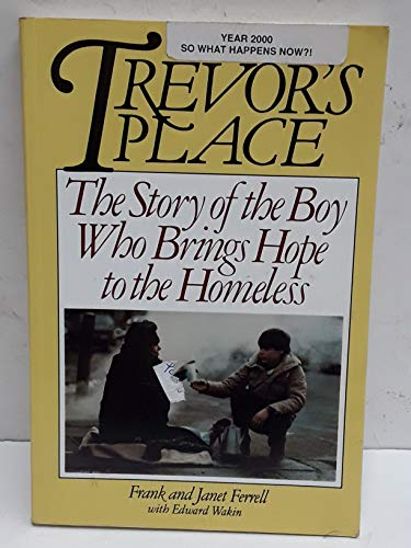 9780062502971: Trevor's Place: The Story of the Boy Who Brings Hope to the Homeless